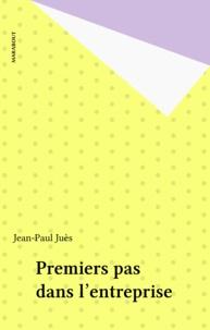 Jean-Paul Juès - Premiers pas dans l'entreprise.