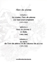 Jean-Paul Jungmann - L'Ivre de pierres - Coffret 3 volumes : Volume 1, Les années L'Ivre de pierres ; Volume 2, L'Ivre de pierres 5 ; Volume 3, Les écrits de L'Ivre de pierres et de Vaisseau de pierres (1975-1988).