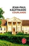 Jean-Paul Kauffmann - Courlande.
