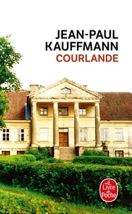 Jean-Paul Kauffmann - Courlande.