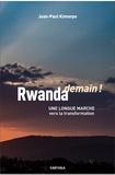Jean-Paul Kimonyo - Rwanda demain ! - Une longue marche vers la transformation.