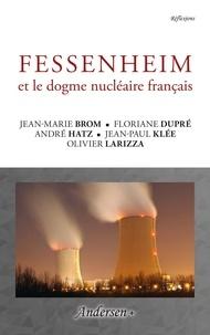 Jean-Paul Klée et Jean-marie Brom - Fessenheim et le dogme nucléaire français.