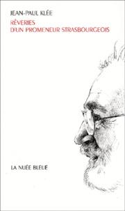 Jean-Paul Klée - Rêveries d'un promeneur strasbourgeois.