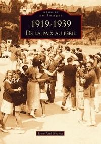 1919-1939- De la paix au péril - Jean-Paul Koenig  