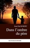 Jean-Paul Korzec - Dans l'ombre du père.