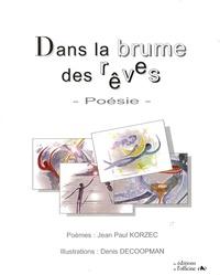Jean-Paul Korzec et Denis Decoopman - Dans la brume des rêves.