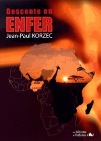 Jean-Paul Korzec - Descente en enfer.