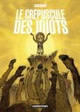 Jean-Paul Krassinsky - Le crépuscule des idiots.
