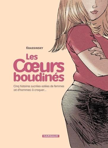 Les Coeurs boudinés Tome 1 - Cinq histoires sucrées-salées de femmes (et d'hommes) à croquer... - Format PDF - 9782205186970 - 5,99 €