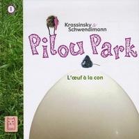 Jean-Paul Krassinsky et Laetitia Schwendimann - Pilou Park Tome 1 : L'oeuf à la con.
