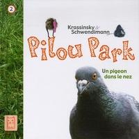Jean-Paul Krassinsky et Laetitia Schwendimann - Pilou Park Tome 2 : Un pigeon dans le nez.