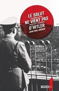 Jean-Paul Kremer - Le salut ne vient pas d'Hitler - Un mennonite déporté à Nazweiler et Buchenwald.