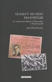 Jean-Paul Kremer - Le salut ne vient pas d'Hitler - Un mennonite déporté à Natzweiler et Buchenwald.