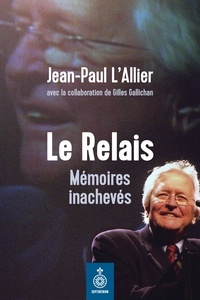 Téléchargements ebooks pdf Le Relais  - Mémoires inachevés