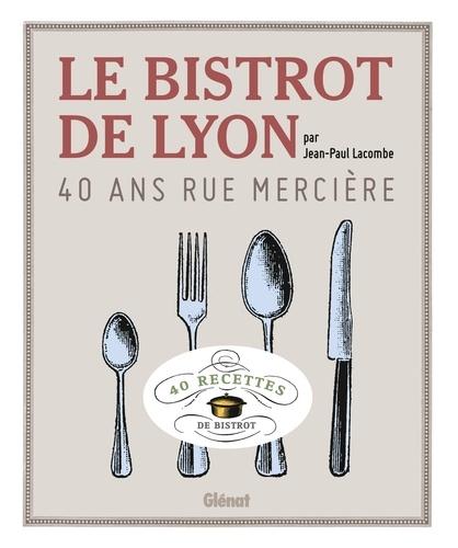 Jean-Paul Lacombe - Le bistrot de Lyon - 40 ans rue Mercière.