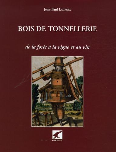 Jean-Paul Lacroix - Bois de tonnellerie - De la forêt à la vigne et au vin.