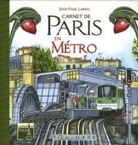 Jean-Paul Ladril - Carnet de Paris en Métro.