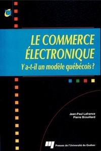 Jean-Paul Lafrance et Pierre Brouillard - Le commerce électronique - Y a-t-il un modèle québécois ?.
