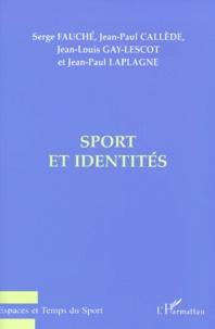 Jean-Paul Laplagne et Serge Fauché - Sport et identités.