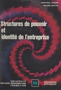 Jean-Paul Larcon et Roland Reitter - Structures de pouvoir et identité de l'entreprise.