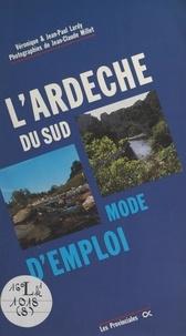 Jean-Paul Lardy et Véronique Lardy - L'Ardèche du Sud - Mode d'emploi.