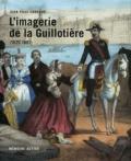 Jean-Paul Laroche - L'imagerie de la Guillotière - 1825-1897.