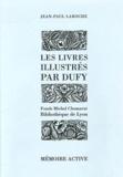 Jean-Paul Laroche - Les livres illustrés par Dufy - Fonds Michel Chomarat, Bibliothèque de Lyon.