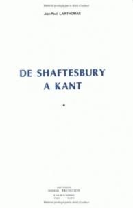 Jean-Paul Larthomas - De Shaftesbury à Kant.