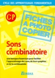 Jean-Paul Larue et Marie-Pierre Attard-Legrand - Sons et combinatoire CP. - Fiches à photocopier.