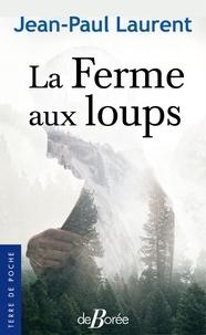 Jean-Paul Laurent - La ferme aux loups.