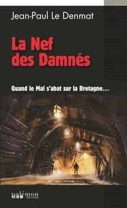Jean-Paul Le Denmat - La nef des damnés.