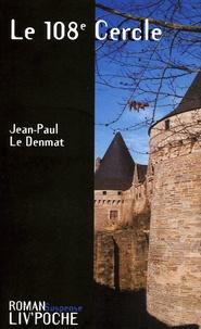Jean-Paul Le Denmat - Le 108e cercle.