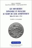 Jean-Paul Le Flem et Jean-Pierre Dedieu - Les monarchies espagnole et française au temps de leur affrontement - Milieu XVIème siècle - 1714, Synthèse et documents.