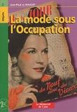Jean-Paul Le Maguet - La mode sous l'Occupation.
