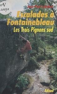 Jean-Paul Lebaleur - Escalades à Fontainebleau - Les trois pignons Sud.