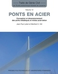 Jean-Paul Lebet et Manfred A. Hirt - Ponts en acier - Conception et dimensionnement des ponts métalliques et mixtes acier-béton.