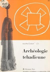 Jean-Paul Lebeuf - Archéologie tchadienne : les Sao du Cameroun et du Tchad.