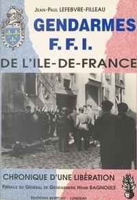 Jean-Paul Lefebvre-Filleau - Gendarmes FFI de l'Ile-de-France.