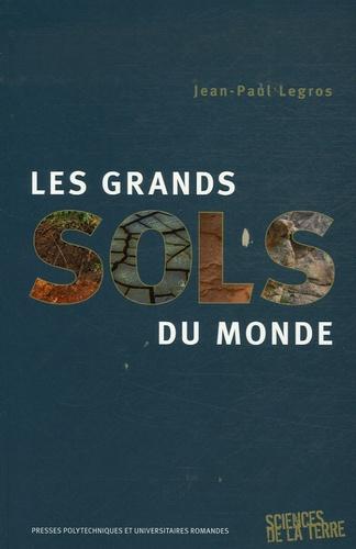 Jean-Paul Legros - Les grands sols du monde.