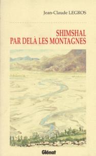 Jean-Paul Legros - Shimshal par-delà les montagnes.