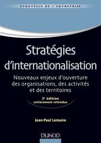 Jean-Paul Lemaire - Stratégies d'internationalisation - Nouveaux enjeux d'ouverture des organisations, des activités et des territoires.