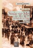 Jean-Paul Lescorce - Soulac-sur-Mer - La rue de la plage. Tome 2.