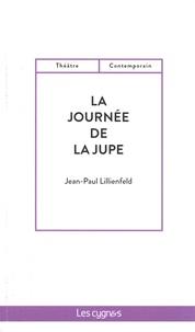 Jean-Paul Lillienfeld - La journée de la jupe.