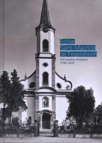 Jean-Paul Lingelser - Eglise Saint-Maurice de Fegersheim - 250 années d'histoire 1768-2018.