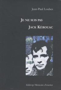 Jean-Paul Loubes - Je ne suis pas Jack Kérouac - Journal amériquain.