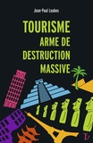 Jean-Paul Loubes - Tourisme arme de destruction massive.