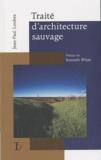 Jean-Paul Loubes - Traité d'architecture sauvage - Manifeste pour une architecture située.