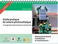 Jean-Paul Louineau - Guide pratique du solaire photovoltaïque à l'usage des techniciennes et techniciens - Dimensionnement, installation et maintenance.