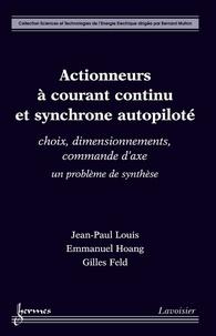 Jean-Paul Louis et Emmanuel Hoang - Actionneurs à courant continu et synchrone autopiloté - Choix, dimensionnements, commande d'axe : un problème de synthèse.