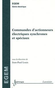Jean-Paul Louis - Commandes d'actionneurs électriques synchrones et spéciaux.